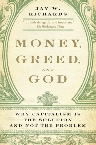 Money, Greed, and God: Why Capitalism Is the Solution and Not the Problem cover
