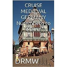 CRUISE MEDIEVAL GERMANY Nuremberg to Mainz