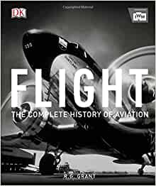 Flight: The Complete History of Aviation: Reg Grant