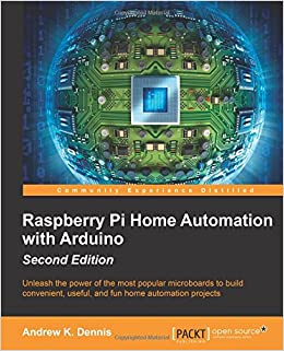 Raspberry Pi Home Automation With Arduino Second Edition Andrew K