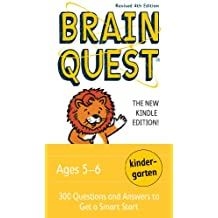 Brain Quest Kindergarten, revised 4th edition: 300 Questions and Answers to Get a Smart Start