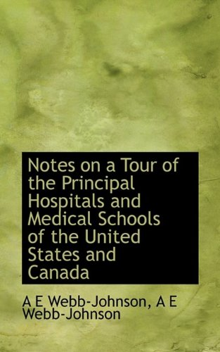 Notes on a Tour of the Principal Hospitals and Medical Schools of the United States and Canada pdf epub