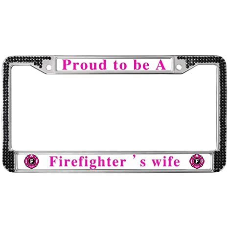 Amazon.com: GND Proud to BE A Firefighter\'s Wife License Plate Frame ...