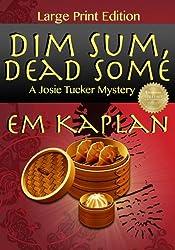 Dim Sum, Dead Some (Large Print): A Josie Tucker Mystery