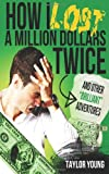 How I Lost a Million Dollars Twice, Taylor Young, 1499371799