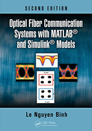 Optical Fiber Communication Systems with MATLAB® and Simulink® Models (Optics and - Fiber Systems Transmission Optical