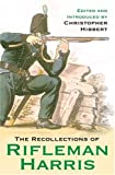 The Recollections of Rifleman Harris, , 0304367370