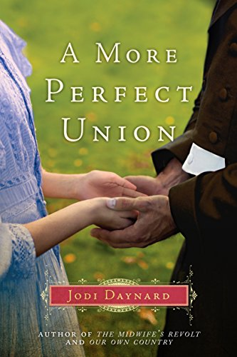 A More Perfect Union: A Novel (The Midwife Series Book 3)