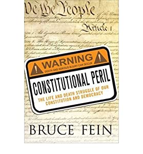 Constitutional Peril: The Life and Death Struggle for Our Constitution and Democracy By Bruce Fein