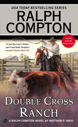 Mayo Cross - Ralph Compton Double Cross Ranch