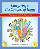 Caregiving in The Comfort of Home®: A Complete Guide for Caregivers – 4th edition