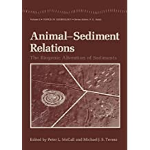 Animal-Sediment Relations: The Biogenic Alteration of Sediments (Topics in Geobiology)
