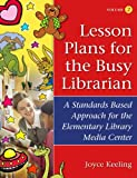 Lesson Plans for the Busy Librarian, Joyce Keeling, 1591582636
