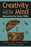 Creativity and the Mind, Ronald A. Finke and Thomas B. Ward, 0306450860