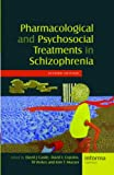Pharmacological and Psychosocial Treatments in Schizophrenia, , 041542156X