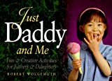 Just Daddy and Me, Robert Wolgemuth, 1562927728