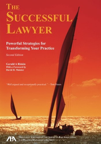 The Successful Lawyer, Second Edition: Powerful Strategies for Transforming Your Practice