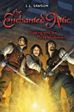 Dueling with the Three Musketeers (The Enchanted Attic)