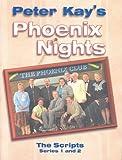 Phoenix Nights: The Scripts