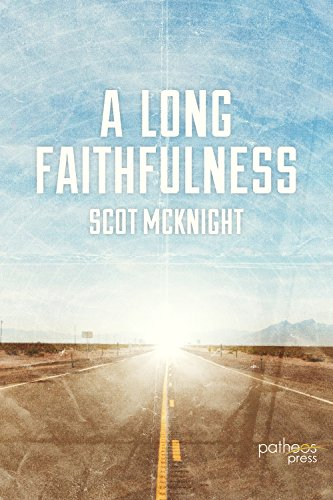 A Long Faithfulness: The Case for Christian Perseverance