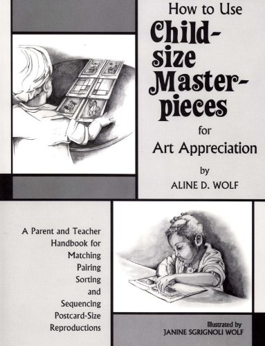 Download How to Use Child-sized Masterpieces for Art Appreciation pdf epub