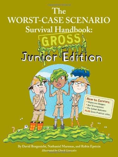 The Worst-Case Scenario Survival Handbook: Gross Junior (Worst Case Scenario Survival Handbook Parenting)