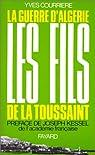 La Guerre d'Algérie, tome 1 : Les Fils de la Toussaint par Courrière