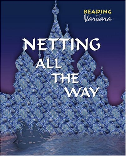 Netting All the Way (Beading with Varvara) by Jewelry by Varvara