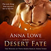 Desert Fate: The Wolves of Twin Moon Ranch, Book 3 | Anna Lowe