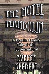 The Hotel Mandolin: A Breslin Family Tale of the Supernatural