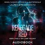Renegade Red: The Light Trilogy, Book 2 | Lauren Bird Horowitz