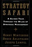 Strategy Safari, Henry Mintzberg and Bruce W. Ahlstrand, 0684847434