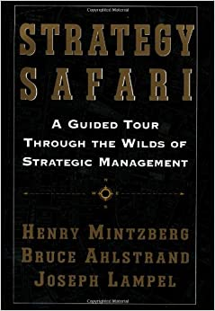 Book Strategy Safari: A Guided Tour through the Wilds of Strategic Management