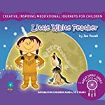 Little White Feather: The Great Spirit Series for Little Souls | Jan Yoxall