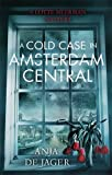 A Cold Case in Amsterdam Central (Lotte Meerman)