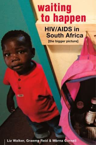 Waiting to Happen: HIV/Aids in South Africa : the Bigger Picture