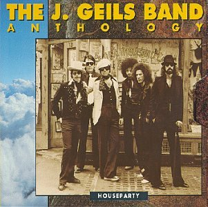 The J. Geils Band Anthology: Houseparty by GEILS,J. BAND