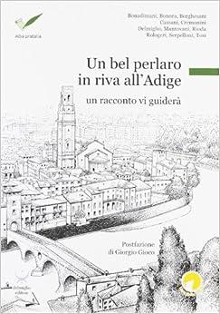 Book Un bel perlaro in riva all'Adige. Un racconto vi guiderà