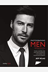 Photographing Men, 2nd Edition: Posing, Lighting, and Shooting Techniques for Portrait and Fashion Photography Paperback