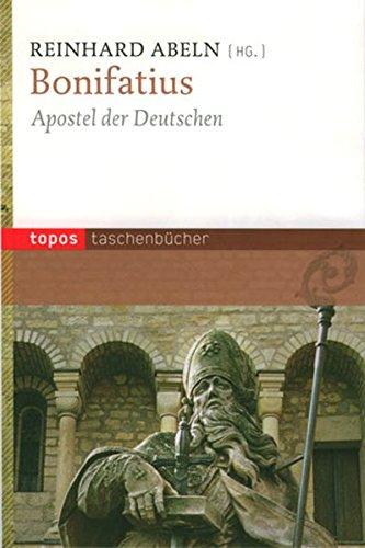 Bonifatius: Apostel der Deutschen (Topos Taschenbücher)