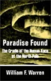 Paradise Found, William F. Warren, 1410100847