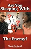 Are You Sleeping With The Enemy? by Sheri D. Smith (2006-01-05)