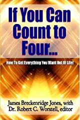 If You Can Count to Four. . . - Here's How To Get Everything You Want Out Of Life!
