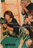 Publics and Counterpublics, Warner, Michael, 1890951285