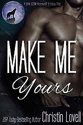 Make Me Yours: A BBW BDSM Werewolf Erotica Title (Make Me Series Book 1)