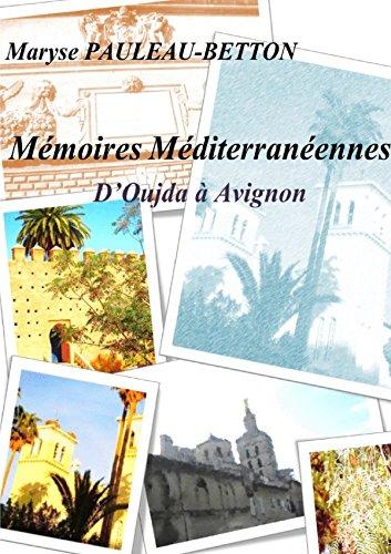 Mémoires Méditerranéennes: d'Oujda à Avignon (French Edition)