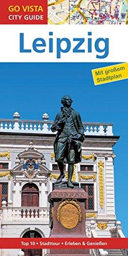 GO VISTA: Reiseführer Leipzig (Mit Faltkarte)