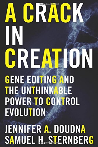 A Crack in Creation: Gene Editing and the Unthinkable Power to Control Evolution PDF