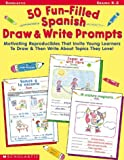 img - for 50 Fun-filled Spanish Draw & Write Prompts book / textbook / text book
