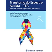 Transtorno do Espectro Autista - TEA: Manual Prático de Diagnóstico e Tratamento